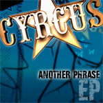 Cyrcus -  'Another Phrase'