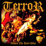 Terror � 'Always The Hard Way'