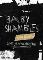 Babyshambles � 'Up The Shambles � Live in Manchester'
