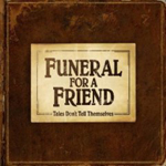 Funeral For A Friend - 'Tales Don�t Tell Themselves'
