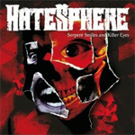 Hatesphere � 'Serpent Smiles And Killer Eyes'