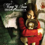 Tiny Y Son � 'Embracing Uncertainty'